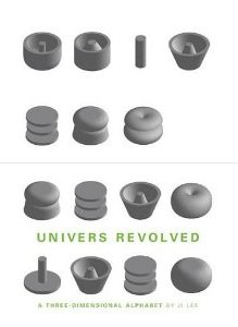 Univers Revolved: A Three-dimensional Alphabet